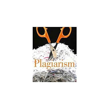 Heinemann Publishing Plagiarism: Why It Happens and How to Prevent It Cross-Curricular Workbook, Grade 6 - Grade 12 [eBook]