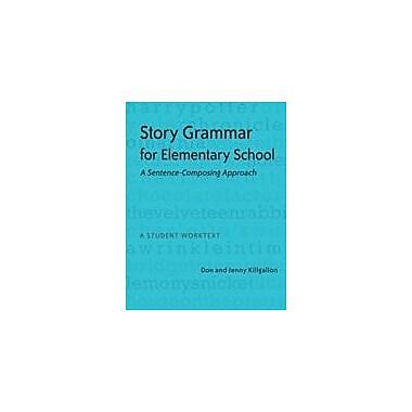 Heinemann Publishing Story Grammar for Elementary School: A Sentence-Composing Approach, A Student Work Text Workbook [eBook]