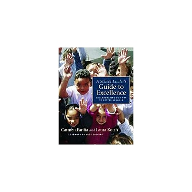 Heinemann Publishing A School Leader's Guide to Excellence: Collaborating Our Way to Better Schools Workbook [eBook]