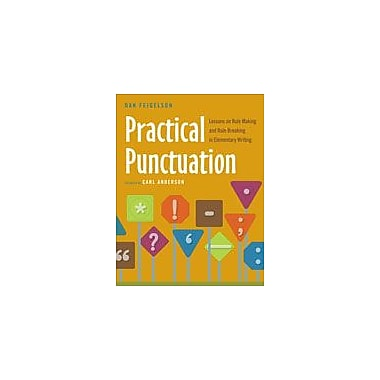 Heinemann Publishing Practical Punctuation: Lessons On Rule Making and Rule Breaking In Elementary Writing Workbook [eBook]