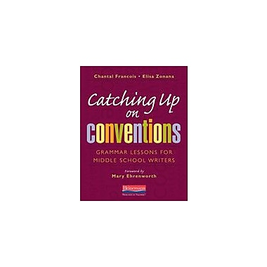 Heinemann Publishing Catching Up On Conventions: Grammar Lessons For Middle School Writers Workbook, Grade 6 - Grade 12 [eBook]