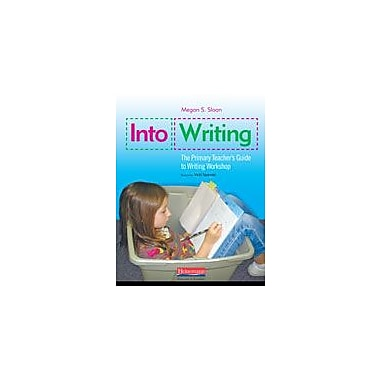 Heinemann Publishing Into Writing: the Primary Teacher's Guide to Writing Workshop Workbook, Kindergarten - Grade 3 [eBook]
