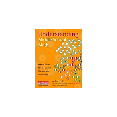 Heinemann Publishing Understanding Middle School Math: Cool Problems to Get Students Thinking and Connecting Workbook [eBook]
