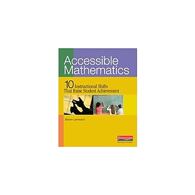 Heinemann Publishing Accessible Mathematics: Ten Instructional Shifts That Raise Student Achievement Workbook [eBook]