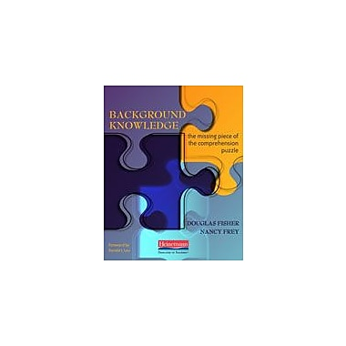 Heinemann Publishing Background Knowledge: the Missing Piece of the Comprehension Puzzle Workbook, Grade 6 - Grade 12 [eBook]