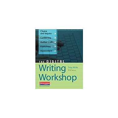 Heinemann Publishing The Digital Writing Workshop Reading & Writing Workbook, Grade 6 - Grade 12 [eBook]