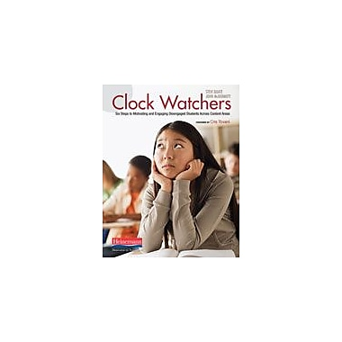 Heinemann Publishing Clock Watchers: Six Steps to Motivating and Engaging Disengaged Students Across Content Areas [eBook]