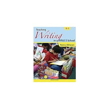 Heinemann Publishing Teaching Writing In A Title I School Language Arts Workbook, Kindergarten - Grade 3 [eBook]