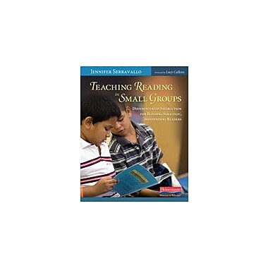 Teaching Reading In Small Groups: Differentiated Instruction for Building Strategic, Independent Readers [eBook]