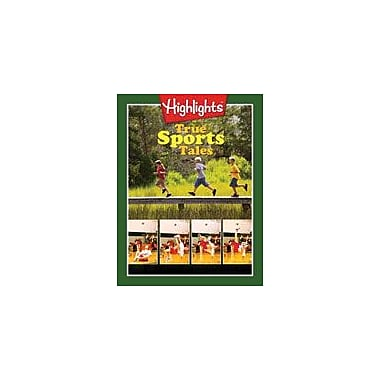 Highlights for Children True Sports Tales Reading & Writing Workbook, Grade 4 - Grade 5 [eBook]