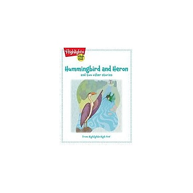 Highlights for Children Hummingbird and Heron and Two Other Stories Reading & Writing Workbook, Kindergarten - Grade 1 [eBook]