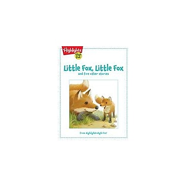 Highlights for Children Little Fox, Little Fox and Five Other Stories Reading & Writing Workbook, Kindergarten - Grade 1 [eBook]