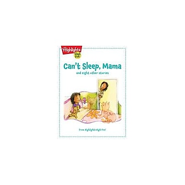 Highlights for Children Can't Sleep, Mama and Eight Other Stories Reading & Writing Workbook, Kindergarten - Grade 1 [eBook]