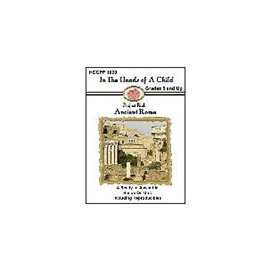 In The Hands of A Child Ancient Rome Lapbook History Workbook, Grade 5 - Grade 12 [eBook]