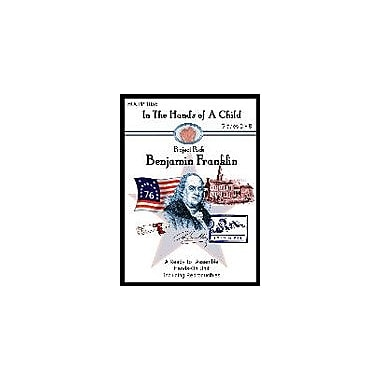 In The Hands of A Child Benjamin Franklin Lapbook History Workbook, Grade 3 - Grade 8 [eBook]