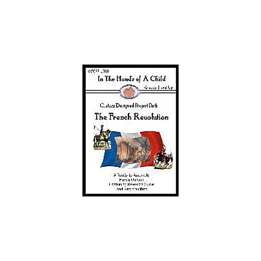 In The Hands of A Child The French Revolution Lapbook History Workbook, Grade 8 - Grade 12 [eBook]