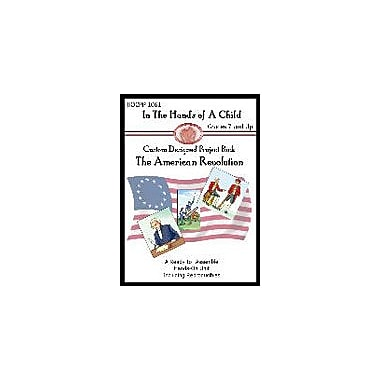 In The Hands of A Child American Revolution Lapbook History Workbook, Grade 7 - Grade 12 [eBook]
