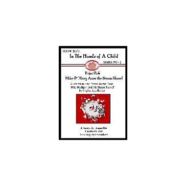 In The Hands of A Child Mike & Mary Anne the Steam Shovel Lapbook Language Arts Workbook, Preschool - Grade 3 [eBook]