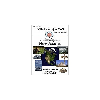 In The Hands of A Child North America Lapbook Geography Workbook, Preschool - Grade 10 [eBook]
