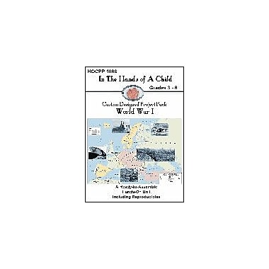 In The Hands of A Child World War I Lapbook History Workbook, Grade 3 - Grade 8 [eBook]