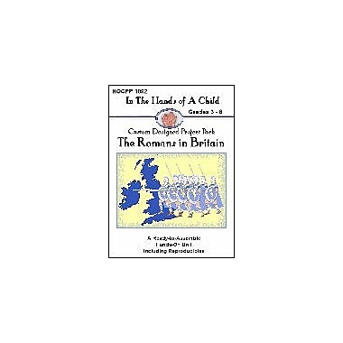 In The Hands of A Child Romans In Britain Lapbook History Workbook, Grade 3 - Grade 8 [eBook]