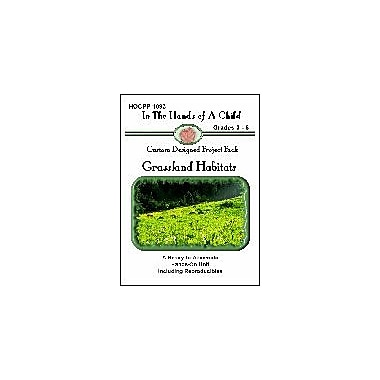 In The Hands of A Child Grassland Habitats Lapbook Science Workbook, Grade 3 - Grade 8 [eBook]