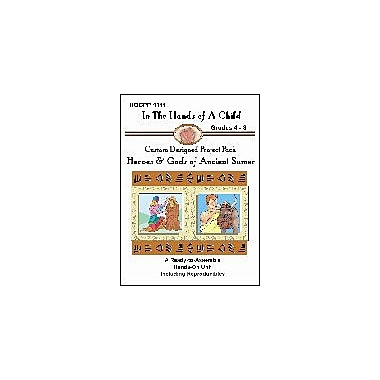 In The Hands of A Child Heroes & Gods of Ancient Sumer History Workbook, Grade 4 - Grade 8 [eBook]