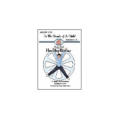 In The Hands of A Child Healthy Bodies Science Workbook, Grade 3 - Grade 8 [eBook]