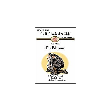 In The Hands of A Child The Pilgrims History Workbook, Kindergarten - Grade 8 [eBook]