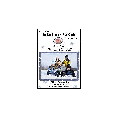 In The Hands of A Child What Is Snow? Science Workbook, Grade 3 - Grade 6 [eBook]