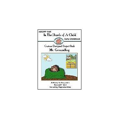 In The Hands of A Child Mr. Groundhog Social Studies Workbook, Preschool - Grade 1 [eBook]