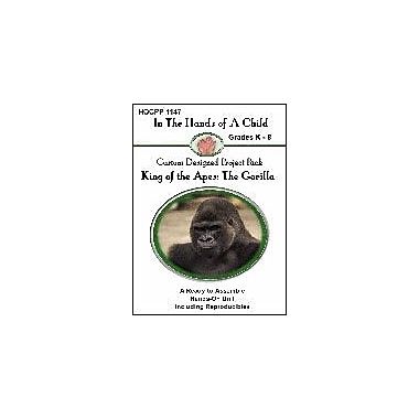 In The Hands of A Child King of the Apes: the Gorilla Science Workbook, Kindergarten - Grade 8 [eBook]