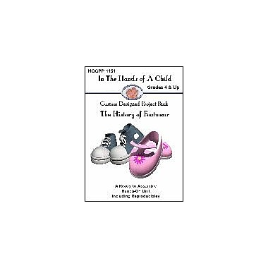 In The Hands of A Child The History of Footwear History Workbook, Grade 4 - Grade 12 [eBook]