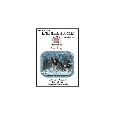 In The Hands of A Child Sled Dogs Science Workbook, Grade 3 - Grade 8 [eBook]