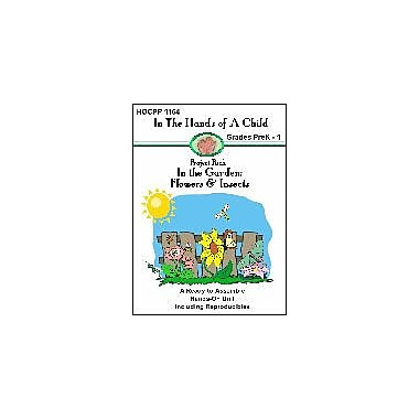 In The Hands of A Child In the Garden: Flowers and Insects Science Workbook, Preschool - Grade 1 [eBook]