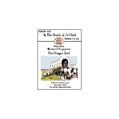 In The Hands of A Child Westward Expansion: the Oregon Trail History Workbook, Grade 3 - Grade 12 [eBook]