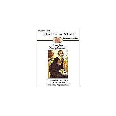 In The Hands of A Child Mary Cassatt History Workbook, Kindergarten - Grade 12 [eBook]