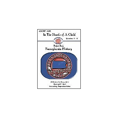 In The Hands of A Child Pennsylvania History History Workbook, Grade 4 - Grade 8 [eBook]