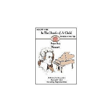 In The Hands of A Child Mozart Art & Music Workbook, Grade 4 - Grade 12 [eBook]