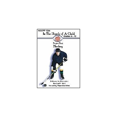In The Hands of A Child Hockey Physical Education Workbook, Grade 6 - Grade 12 [eBook]
