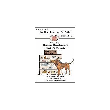 In The Hands of A Child Rodney Rockhound's Rocks & Minerals Science Workbook, Kindergarten - Grade 3 [eBook]