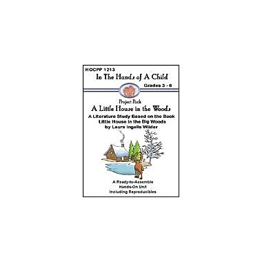 In The Hands of A Child A Little House In the Woods Reading & Writing Workbook, Grade 3 - Grade 6 [eBook]