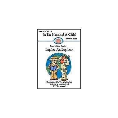 In The Hands of A Child Explore An Explorer Geography Workbook, Kindergarten - Grade 12 [eBook]