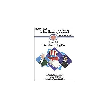 In The Hands of A Child Presidents' Day Fun Social Studies Workbook, Kindergarten - Grade 2 [eBook]
