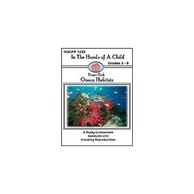 In The Hands of A Child Ocean Habitats Science Workbook, Grade 3 - Grade 6 [eBook]