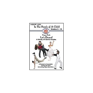 In The Hands of A Child Let's Dance!: A Study of Dance Styles History Workbook, Grade 5 - Grade 10 [eBook]
