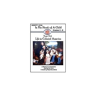 In The Hands of A Child Life In Colonial America History Workbook, Grade 3 - Grade 8 [eBook]