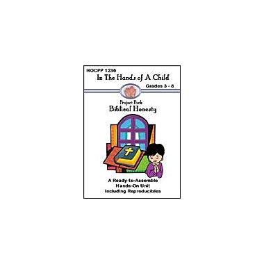 In The Hands of A Child Biblical Honesty Other Workbook, Grade 3 - Grade 8 [eBook]