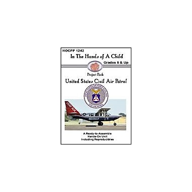 In The Hands of A Child U.S. Civil Air Patrol History Workbook, Grade 6 - Grade 12 [eBook]