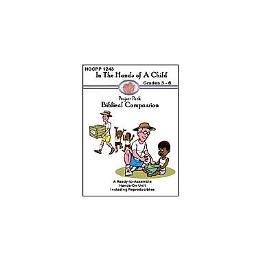 In The Hands of A Child Biblical Compassion Other Workbook, Grade 3 - Grade 6 [eBook]